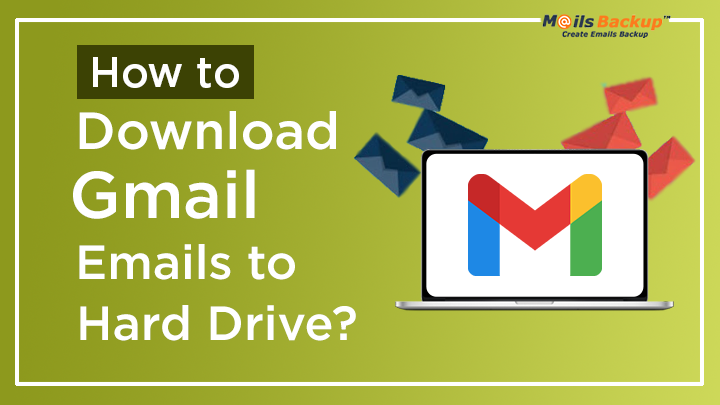 download gmail emails to hard-drive